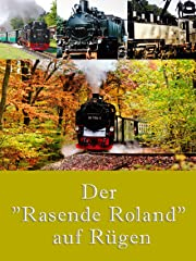 """Der """"Rasende Roland"""" auf Rügen stream"""