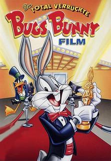 Der total verrückte Bugs Bunny Film stream