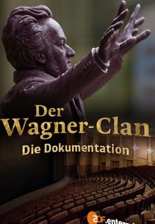Der Wagner-Clan - Die Dokumentation Stream