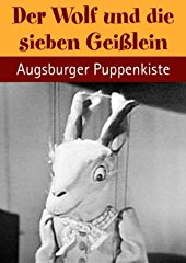 Der Wolf und die sieben Geißlein - mit der Augsburger Puppenkiste stream