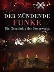 Der Zündende Funke - die Geschichte des Feuerwerks stream
