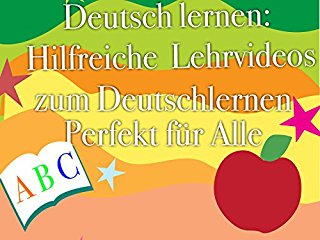 Deutsch lernen: Hilfreiche Lehrvideos zum Deutschlernen Perfekt für Alle Stream