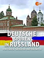 Deutsche Spuren in Russland - Von Zaren, Siedlern und Soldaten Stream