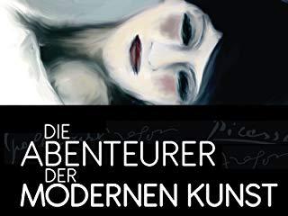 Die Abenteurer der modernen Kunst stream
