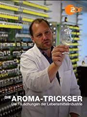 Die Aroma-Trickser - Die Täuschungen der Lebensmittelindustrie stream