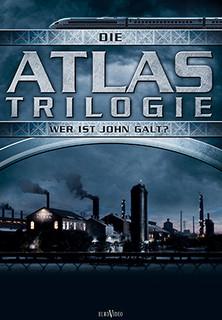 Die Atlas Trilogie - Wer ist John Galt? stream