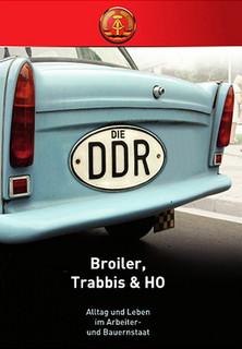 Die DDR - Broiler, Trabbis & HO stream