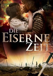 Die eiserne Zeit - Lieben und Töten im Dreißigjährigen Krieg stream