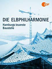 Die Elbphilharmonie - Hamburgs teuerste Baustelle Stream