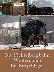 """Die Fichtelbergbahn,""""Winterdampf im Erzgebirge"""" Stream"""