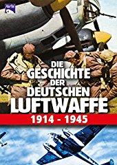 Die Geschichte der deutschen Luftwaffe 1914-1945 stream