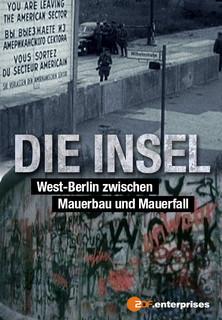 Film Die Insel - West-Berlin zwischen Mauerbau und Mauerfall Stream