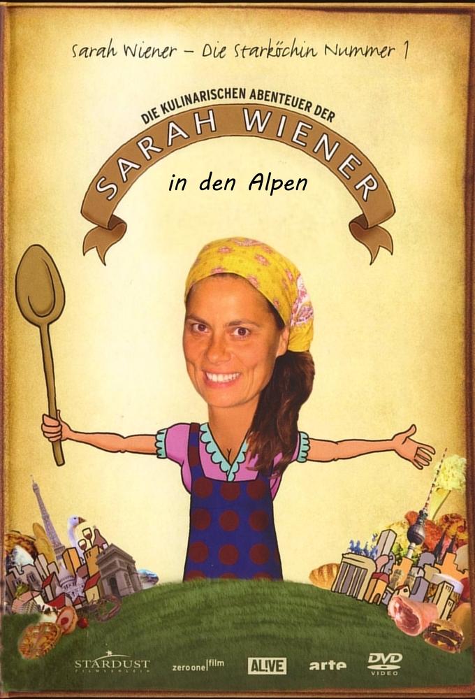 Die kulinarischen Abenteuer der Sarah Wiener in den Alpen - stream