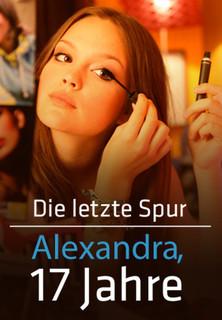 Die letzte Spur - Alexandra, 17 Jahre stream