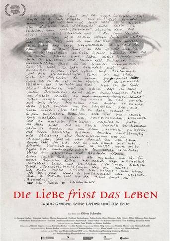 Die Liebe frisst das Leben: Tobias Gruben, seine Lieder und Die Erde stream