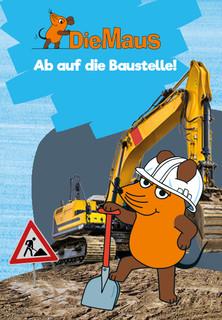 Die Maus: Ab auf die Baustelle! stream