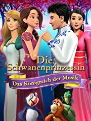 Die Schwanenprinzessin - Das Königreich Der Musik Stream