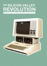 Die Silicon Valley-Revolution - Wie ein paar Freaks die Welt veränderten Stream