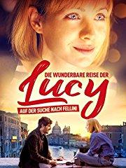 Die wunderbare Reise der Lucy - Auf der Suche nach Fellini Stream