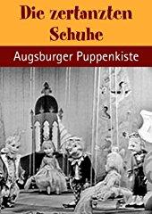 Die zertanzten Schuhe - mit der Augsburger Puppenkiste stream