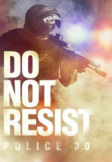 Film Do Not Resist - POLICE 3.0 Stream