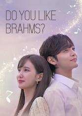 Do You Like Brahms? Stream