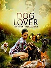 Dog Lover - Vier Pfoten für die Wahrheit stream