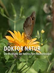 Doktor Natur - Die Rückkehr der heimischen Heilmethoden Stream