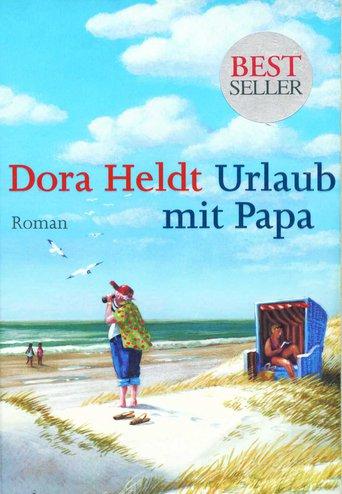Dora Heldt: Urlaub mit Papa stream
