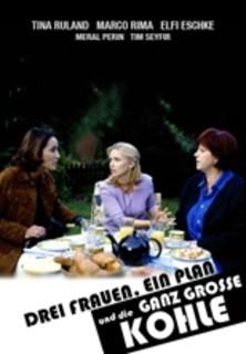 Drei Frauen, ein Plan und die ganz große Kohle stream