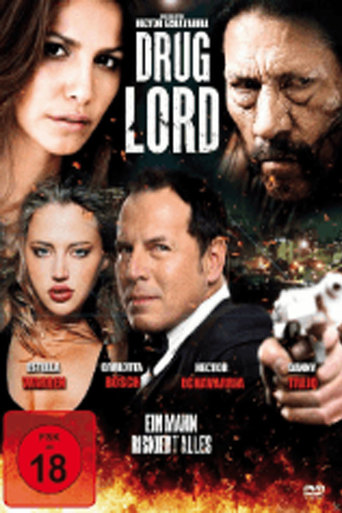 Drug Lord - Ein Mann riskiert alles stream