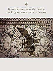 Durch die goldene Zeitalter: die Geschichte vom Schachspiel stream