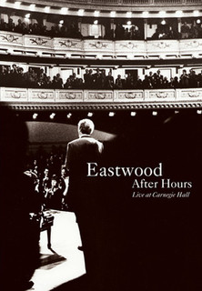 Eastwood After Hours: Live At Carnegie Hall stream