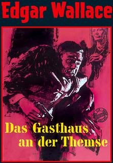 Edgar Wallace: Das Gasthaus an der Themse stream