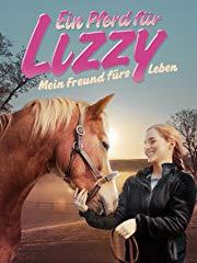 Ein Pferd für Lizzy: Mein Freund fürs Leben Stream