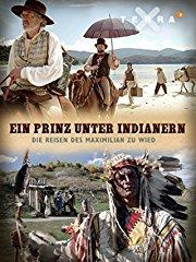 Film Ein Prinz unter Indianern – Die Reisen des Maximilian zu Wied Stream