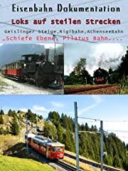 Eisenbahn Dokumentation: Loks auf steilen Strecken stream