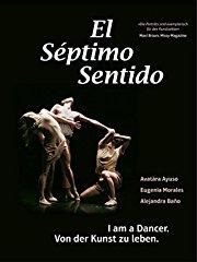 EL SEPTIMO SENTIDO - I am a Dancer. Von der Kunst zu leben. Stream