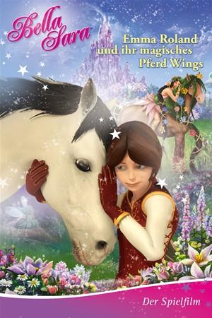 Emma Roland und ihr magisches Pferd Wings - Ein Abenteuer aus der Welt von Bella Sara stream