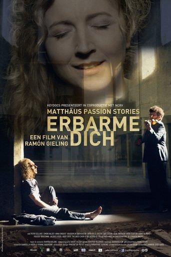 Erbarme dich: Matthäus-Passion-Geschichten stream