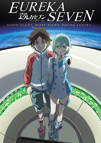 Eureka Seven: Good Night, Sleep Tight, Young Lovers stream