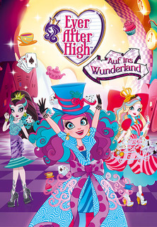 Ever After High: Aufs ins Wunderland stream