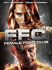 F.F.C.: Female Fight Club stream