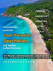 Faszinierendes Insel Paradies Seychellen - Die Besten Luftaufnahmen - Seychelles from the Air Stream