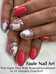 Faule Nail Art: Wie Kann Man Rote Rosendekorationen in 10 Minuten Erstellen? stream