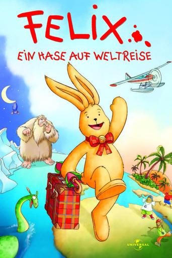 Felix - Ein Hase auf Weltreise stream