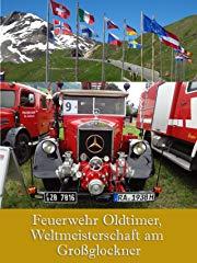 Feuerwehr Oldtimer, Weltmeisterschaft am Großglockner Stream