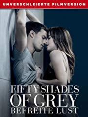 Fifty Shades of Grey Befreite Lust - Unverschleierte Filmversion stream