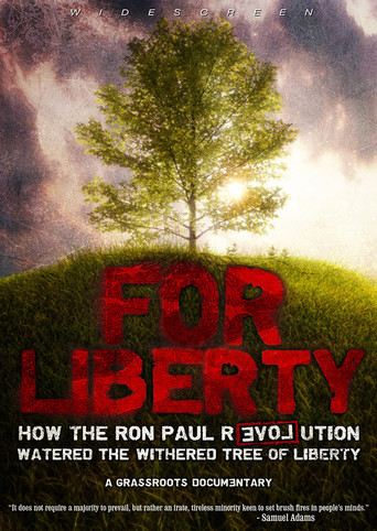 For Liberty: How the Ron Paul Revolution Watered the Tree of Liberty stream