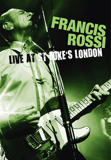 Francis Rossi - Live at St. Luke´s London stream